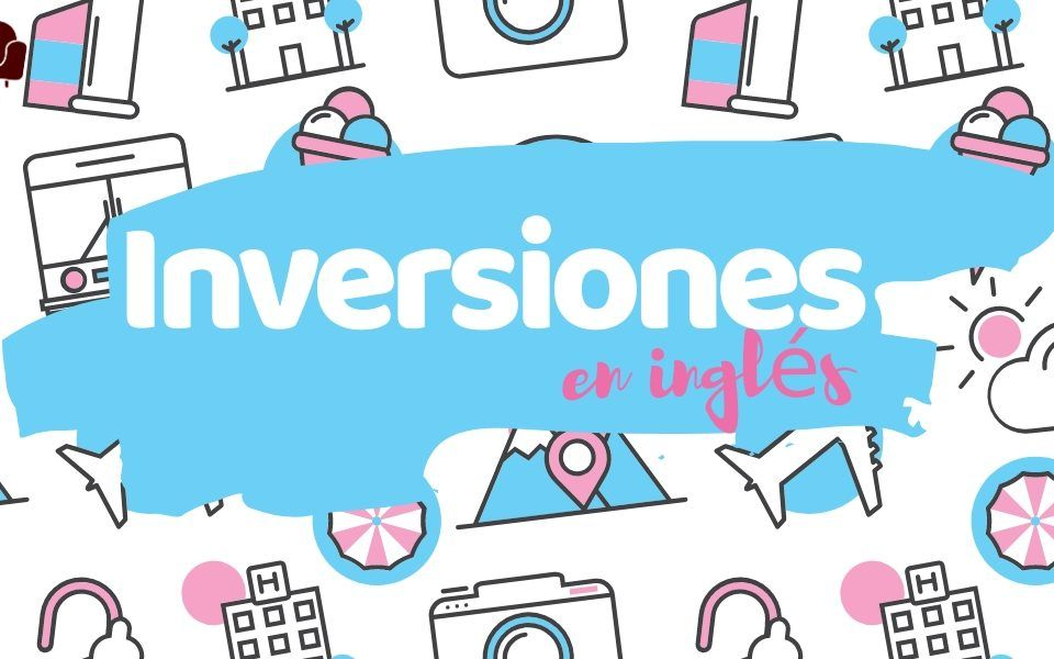 inversiones en inglés, inversion condicionales, inversion not only, inversiones no sooner, inversion scarcely, inversion ingles, ejercicios inversión inglés ejercicios