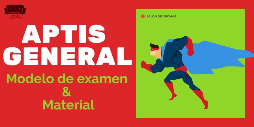 aptis general, aptis general modelo examen, examen aptis general, estructura aptis general, speaking aptis general, writing aptis general, preparar aptis general