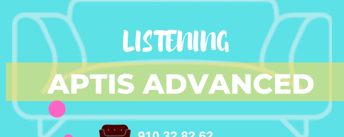 Listening Aptis Advanced