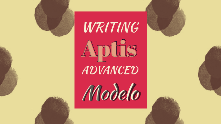 writing aptis advanced, aptis advanced writing, writing aptis, modelo writing aptis