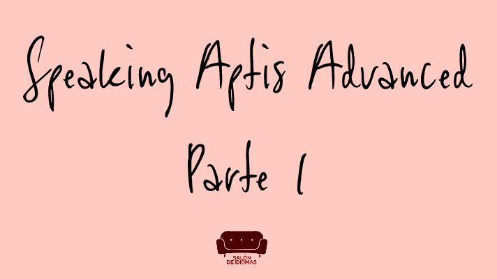 speaking aptis advanced part 1