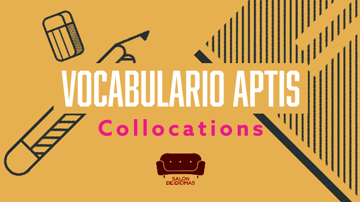 Aptis vocabulario collocations, aptis, clases aptis, vocabulario aptis, cursos aptis, aptis grammar and vocabulary